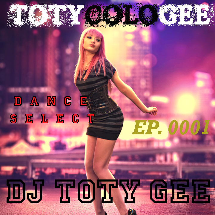 DANCE SELECT TOTYcoloGEE EP. 0001