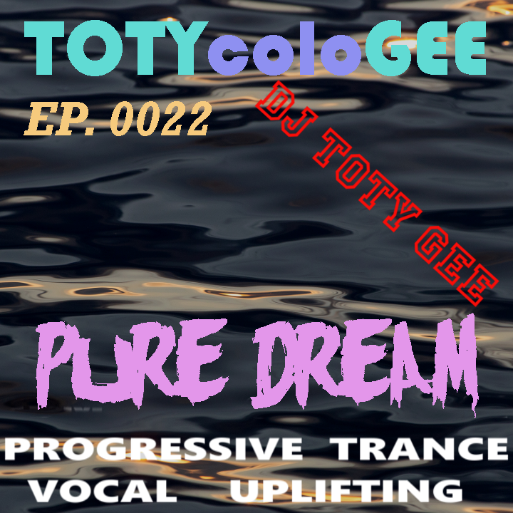 PURE DREAM TOTYcoloGEE EP. 0022