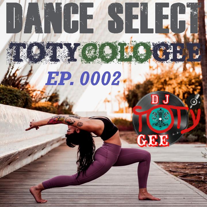 DANCE SELECT TOTYcoloGEE EP. 0002