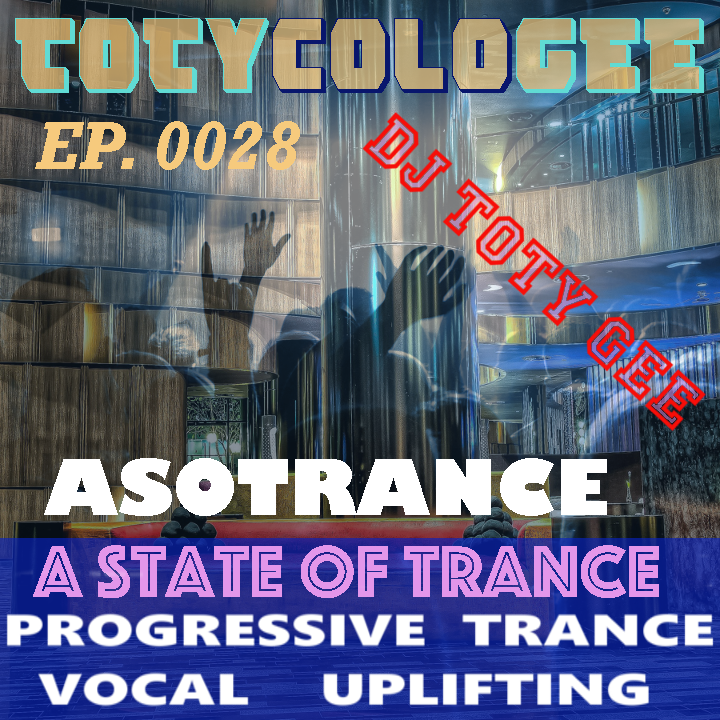 ASOTrance TOTYcoloGEE EP. 0028