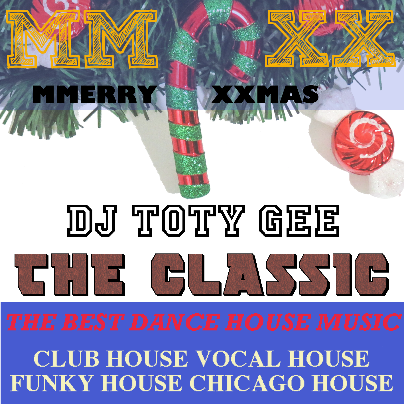 MMerry XXmass by DJ TOTY GEE (Classic House and dance)