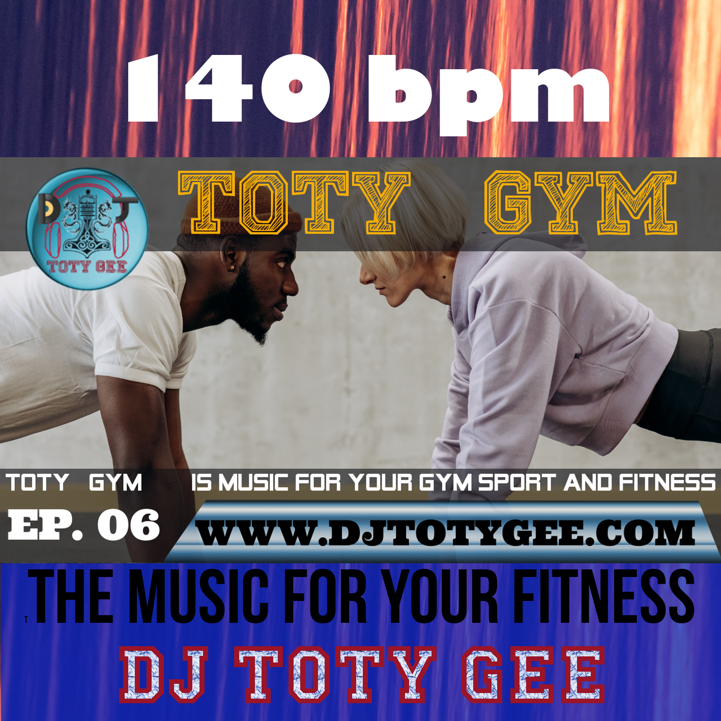 TOTY GYM Ep. 06 -140bpm- For your Gym, Sport, Fitness