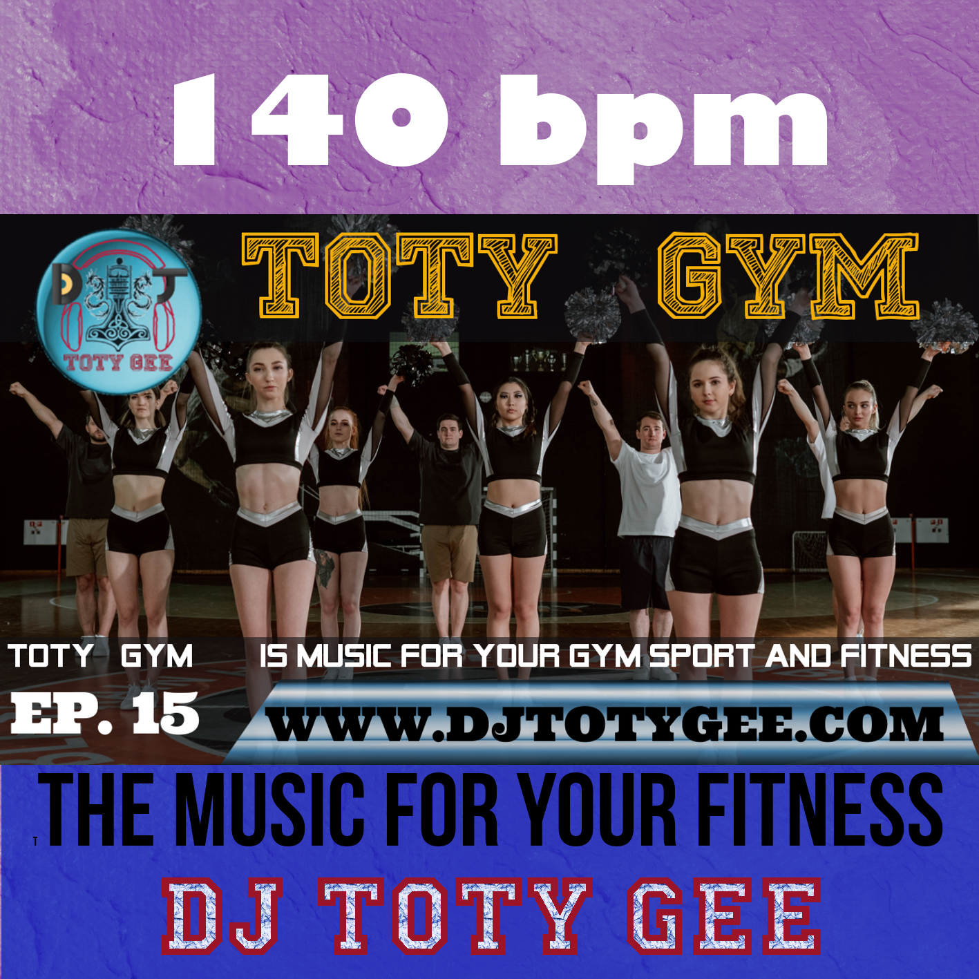 TOTY GYM Ep. 15 -140bpm- For your Gym, Sport and Fitness